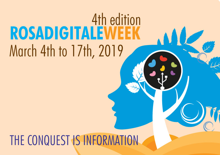 Rosadigitale Week: from the 4th to 17th March 2019.