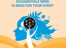 Rosadigitale week. 16 ideas for your event.